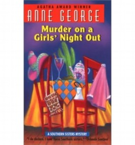 MURDER ON A GIRLS' NIGHT OUT: A SOUTHERN SISTERS MYSTERY [Murder on a Girls' Night Out: A Southern Sisters Mystery ] BY George, Anne Carroll(Author)Mass Market Paperbound 01-Feb-1996