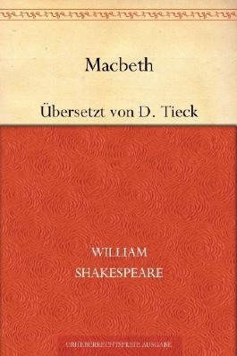 Macbeth (Übersetzt von Dorothea Tieck)