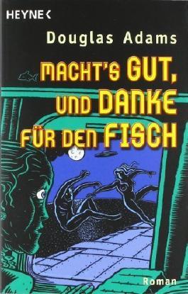 Macht's gut. und danke für den Fisch: Roman von Adams. Douglas (2000) Taschenbuch