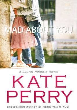 Mad About You (A Laurel Heights Novel)