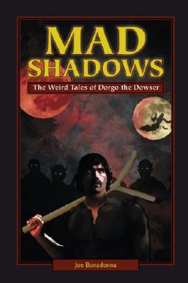 Mad Shadows: The Weird Tales of Dorgo the Dowser