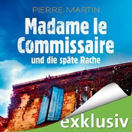 Madame le Commissaire und die späte Rache (Isabelle Bonnet 2)