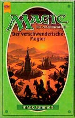 Magic - Die Zusammenkunft, Band 7: Der verschwenderische Magier