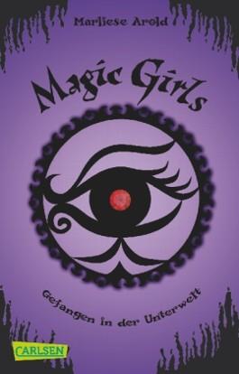 Magic Girls, Band 4: Gefangen in der Unterwelt