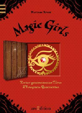 Magic Girls. Hinter geheimnisvollen Türen
