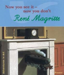 Magritte: Now You See It, Now You Don't (Adventures in Art) by Wenzel, Angela ( 1998 )