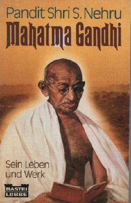 Mahatma Gandhi. Sein Leben und Werk