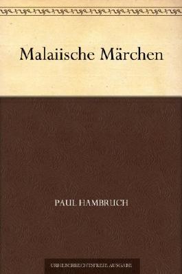 Malaiische Märchen (German Edition)