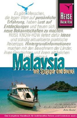 Malaysia mit Singapur und Brunei. Das komplette Handbuch für individuelles Reisen und Entdecken auch abseits der Hauptrouten