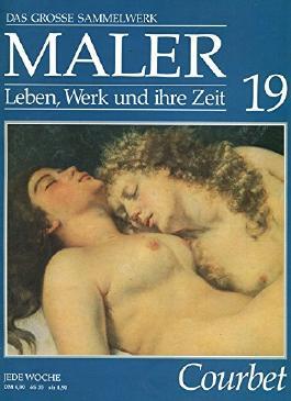 Maler: Leben, Werk und ihre Zeit - Courbet; Heft 19