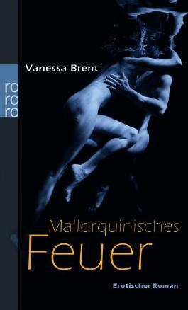 Mallorquinisches Feuer: Erotischer Roman