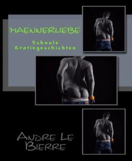 Männerliebe: Schwule Erotikgeschichten