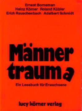 Männertrauma Ein Lesebuch für Erwachsene