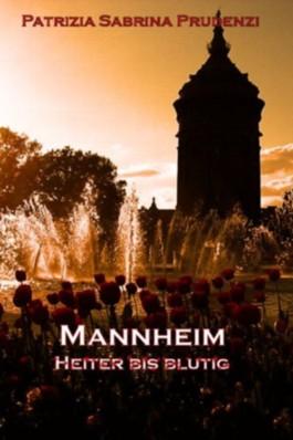 Mannheim - Heiter bis blutig