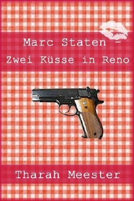 Marc Staten - Zwei Küsse in Reno