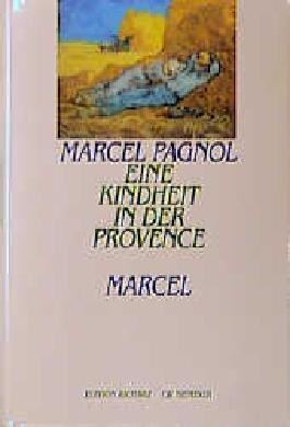 Marcel. Der Ruhm meines Vaters. Das Schloss meiner Mutter