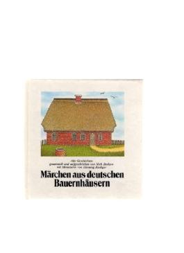Märchen aus deutschen Bauernhäusern. Alte Geschichten