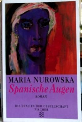 Maria Nurowska: Spanische Augen