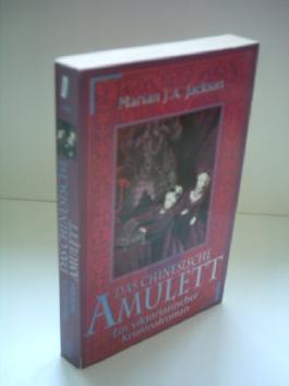 Marian J. A. Jackson: Das chinesische Amulett