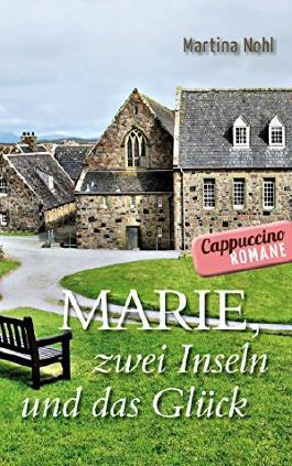 Marie, zwei Inseln und das Glück (Cappuccino-Roman)