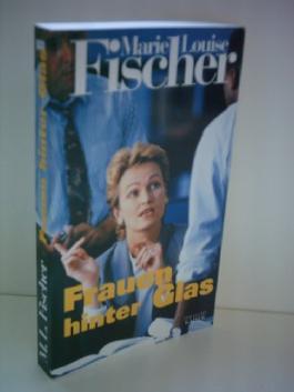 Marie Louise Fischer: Frauen hinter Glas