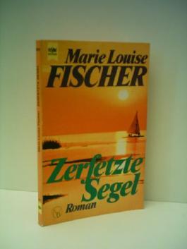 Marie Louise Fischer: Zerfetzte Segel