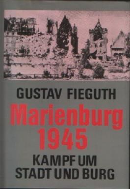 Marienburg 1945. Kampf um Stadt und Burg