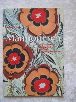Marmorieren. Eine orientalische Färbetechnik für Papier und andere Materialien.