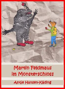 Martin Feldmaus im Monsterschloss