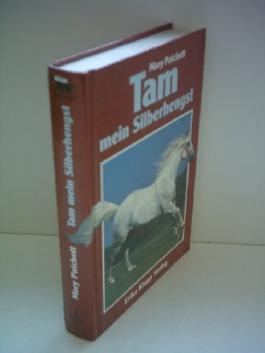 Mary Patchett: Tam mein Silberhengst