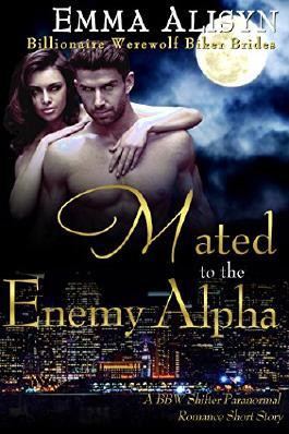 Mated to the Enemy Alpha: A BBW Shifter Paranormal Erotic Romance (Billionaire Werewolf Biker Brides Book 1)
