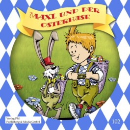 Maxl und der Osterhase (Bayernmaxl)