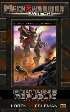 Mechwarrior: Dark Age #18: Fortress Republic (A BattleTech Novel)