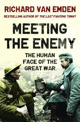 Meeting the Enemy: The Human Face of the Great War by van Emden, Richard (2014) Paperback