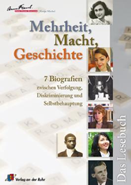 Mehrheit, Macht, Geschichte - 7 Biografien zwischen Verfolgung, Diskriminierung und Selbstbehauptung