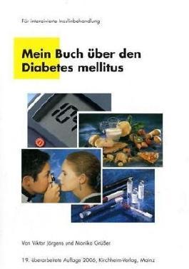 Mein Buch über den Diabetes mellitus. Für intensivierte Insulinbehandlung