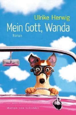 Mein Gott. Wanda: Roman von Herwig. Ulrike (2012) Broschiert