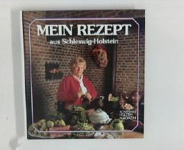 Mein Rezept aus Schleswig-Holstein - Menü-Vorschläge und Rezepte aus dem Kochwettbewerb des Schleswig-Holstein-Magazins