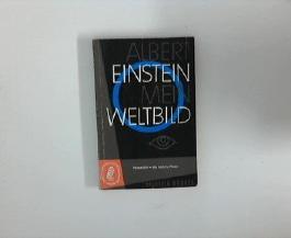 Mein Weltbild. Albert Einstein. Hrsg. von Carl Seelig, Ullstein Bücher ; Nr. 65