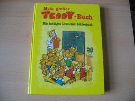 Mein grosses Teddy-Buch : e. lustiges Lese- u. Bilderbuch.