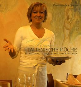 Meine italienische Küche: Die besten Rezepte aus der Trattoria Romagnola