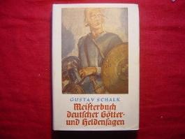 Meisterbuch deutscher Götter- und Heldensagen Schalk 2. Auflage 1912 mit SU