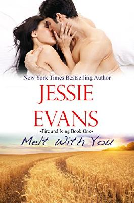 Melt With You (Fire and Icing Book 1)