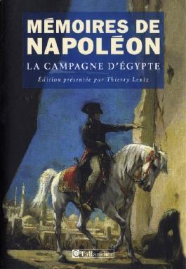 Mémoires de Napoléon : Tome 2, La campagne d'Egypte 1798-1799