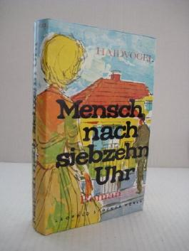 Mensch nach siebzehn Uhr : Roman