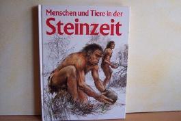 Menschen und Tiere in der Steinzeit