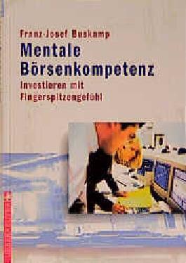 Mentale Börsenkompetenz. Investieren mit Fingerspitzengefühl