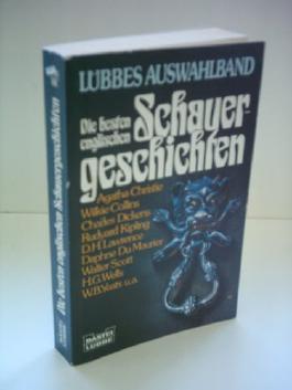 Michael Görden: Lübbes Auswahlband: Die besten Schauergeschichten