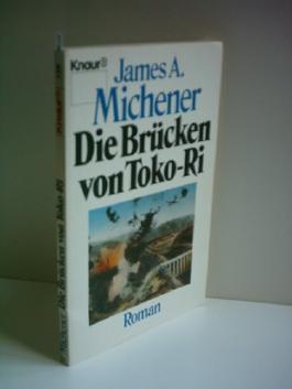 Michener, James A.: Die Brücken von Toko- Ri. Roman.