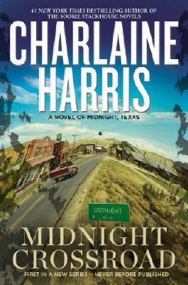 Midnight Crossroad (Midnight, Texas) by Harris, Charlaine (2014) Hardcover